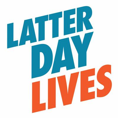 Latter Day Lives - Talking with Latter Day Saints