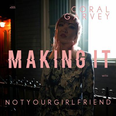 Cover art for Making It With NOT YOUR GIRLFRIEND #05 Coral Garvey