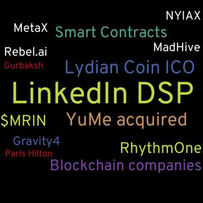 Cover art for LinkedIn launches its DSP, YuMe acquired, Lydian Coin ICO and Blockchain in ad tech.