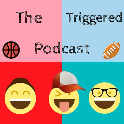Cover art for The Triggered Podcast Ep. 7 (Kyrie Irving, LaVar Ball, Cereal, Allen Iverson, Philly Cheese Steaks)