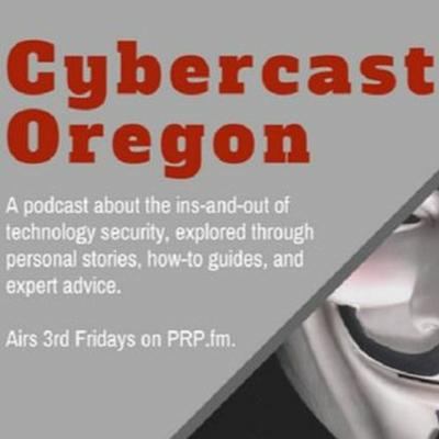 Cover art for Cybercast Oregon S01E04 - Scams, Cons, and Hacks