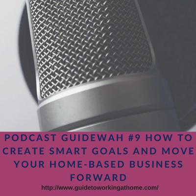 Cover art for Podcast GuideWAH #9 How to Create SMART Goals and Move Your Home-Based Business Forward