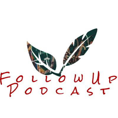 FollowUpPodcast - Where Authenticity Is Timeless
