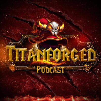 Cover art for Titanforged Podcast Episode 003