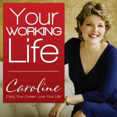 Your Working Life with Caroline Dowd-Higgins