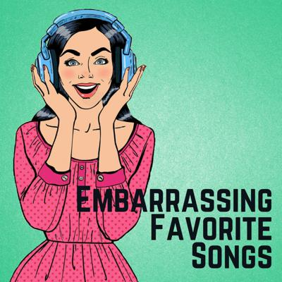 Cover art for Ep. 008: Embarrassing Favorite Songs