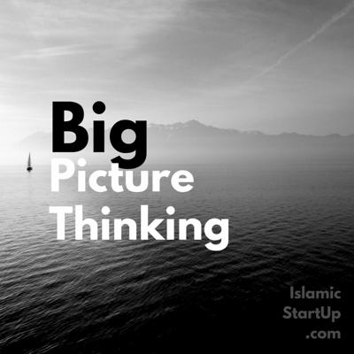 Cover art for Imagination and Big picture thinking  | IslamicStartUp.com