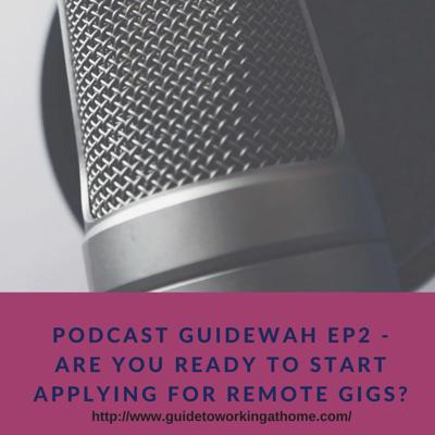 Cover art for Podcast GuideWAH Ep2 - ARE YOU READY TO START APPLYING FOR REMOTE GIGS?