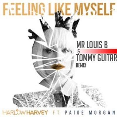 Cover art for Harlow Harvey - Feeling Like Myself (Mr Louis B & Tommy Guitar Remix)FREE DOWNLOAD Click on