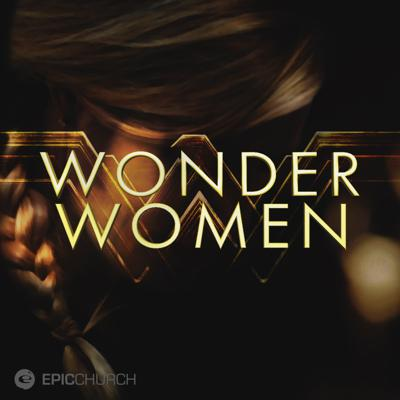 The Unnamed Woman // Wonder Women