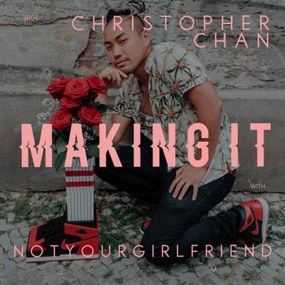 Cover art for Making It w NOT YOUR GIRLFRIEND #04 - Christopher Chan
