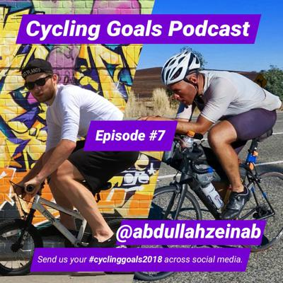 Cover art for Abdullah Zeinab - Cycling Goals Podcast - Episode #7