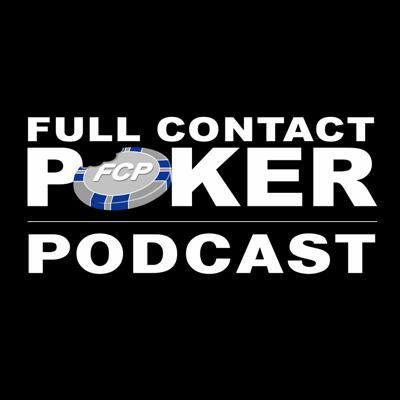 Full Contact Poker Podcast