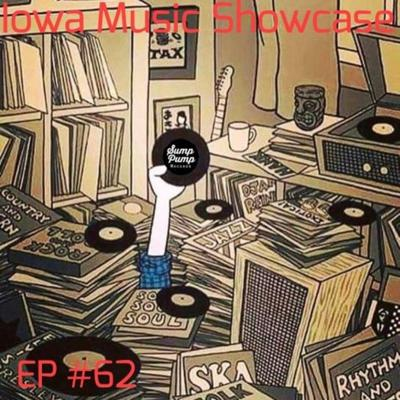 Cover art for Iowa Music Showcase - Episode 62: Music of Sump Pump Records, Part 2 of 2
