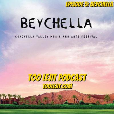 Cover art for Too Lejit Podcast - Episode 5: Beychella