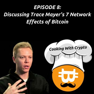 Cover art for 008: Trace Mayer's 7 Network Effects of Bitcoin