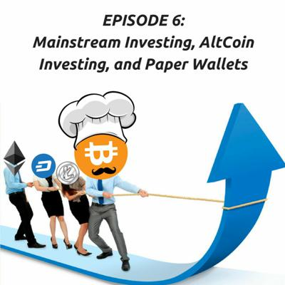 Cover art for 006: Mainstream Investing, AltCoin Investing, and Paper Wallets