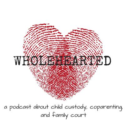 Cover art for Wholehearted Ep. 6: Temporary Orders (and the parents who break them)