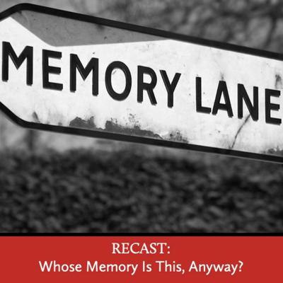 Cover art for RECAST: Whose Memory Is This, Anyway?