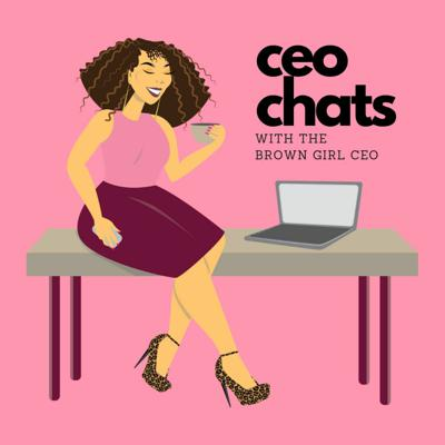 CEO Chats: With The Brown Girl CEO