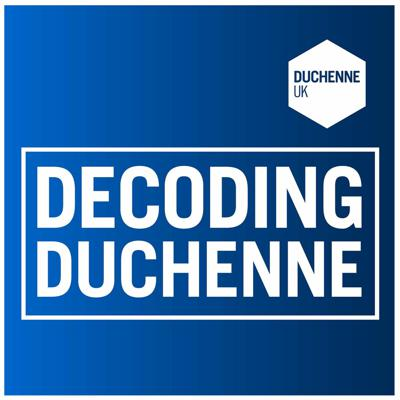 Cover art for 5. Decoding Duchenne - Clinical trials with Dr David Bull