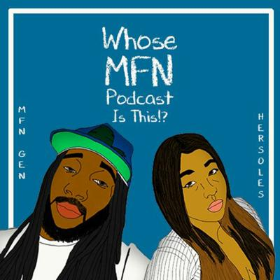 Cover art for Whose MFN Podcast Is This!? w/@challenge_ash   Ep. 9