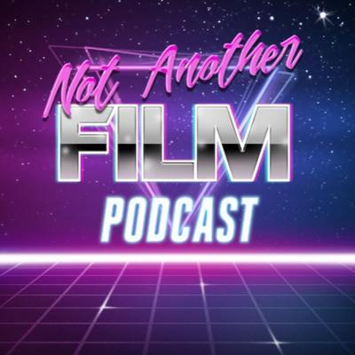 Not Another Film Podcast