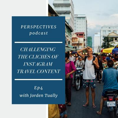 Cover art for Episode 4: Challenging the Clichés of Instagram Travel Content with Jorden Tually
