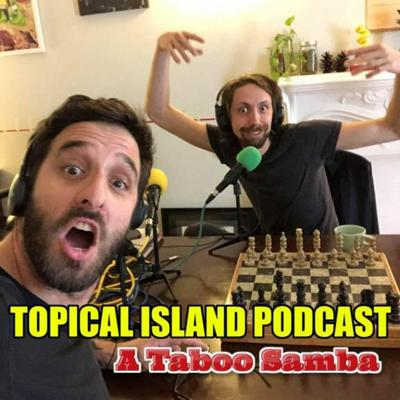 Topical Island Podcast