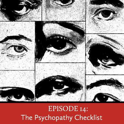 Cover art for Episode 14: The Psychopathy Checklist