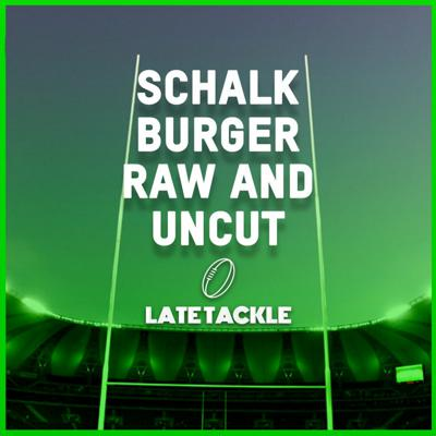 Cover art for Late Tackle Episode 38 | Schalk Burger - Raw And Uncut