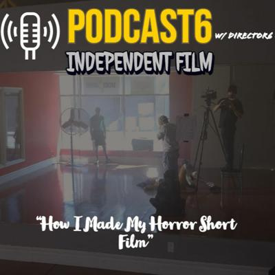Podcast6 - The Indie Film Universe