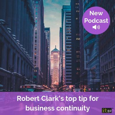 Cover art for Robert Clark's top tip for business continuity