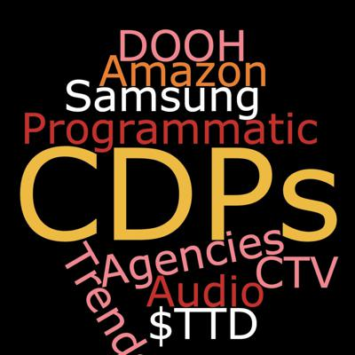 Cover art for CDPs, Agencies vs Consultancies, the In-Housing Trend, Emerging Ad Platforms