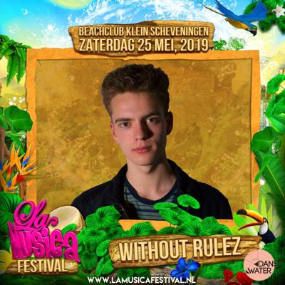 Cover art for Without Rulez Live @ La Musica Festival, Danswater Stage