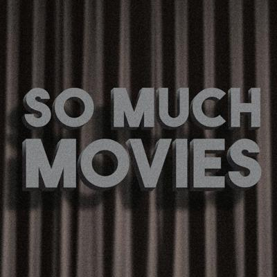 So Much Movies
