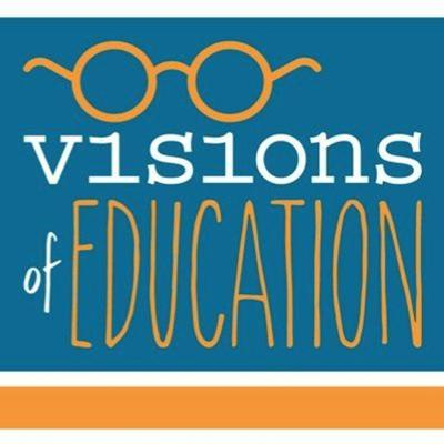 Visions of Education