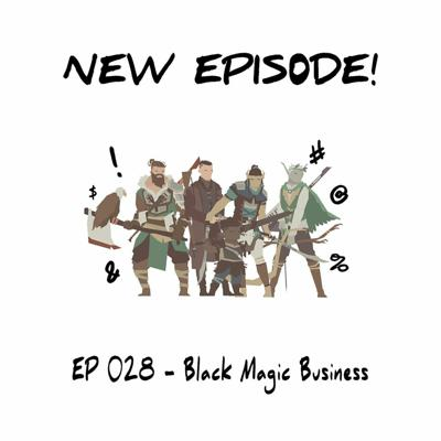 Cover art for EP 028 - Black Magic Business