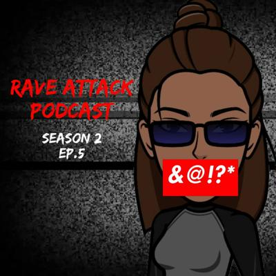 Cover art for Rave Attack Season 2 Ep. 5