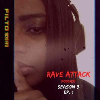 Cover art for Rave Attack Season 3 Ep 1 - I'M BACK ft Guest Mix From Dj Celestica