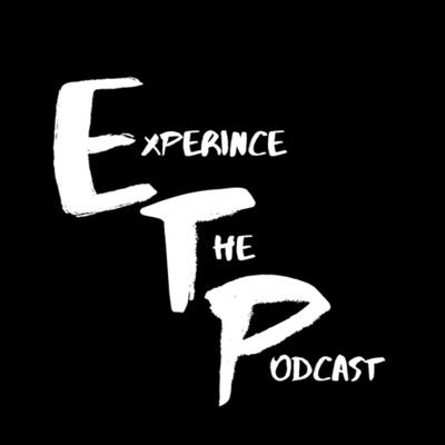 Experience the Podcast