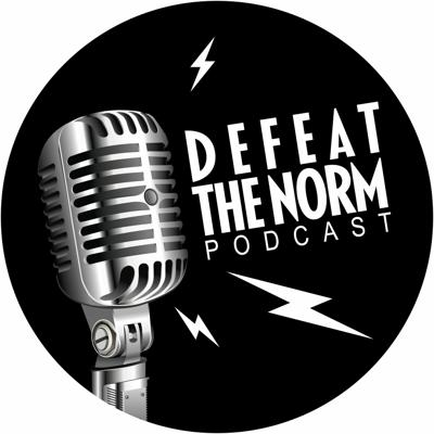 Defeat The Norm Podcast