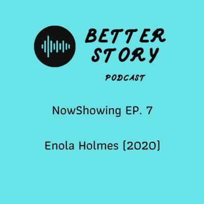 Cover art for #NowShowing EP.7 Enola Holmes (2020)
