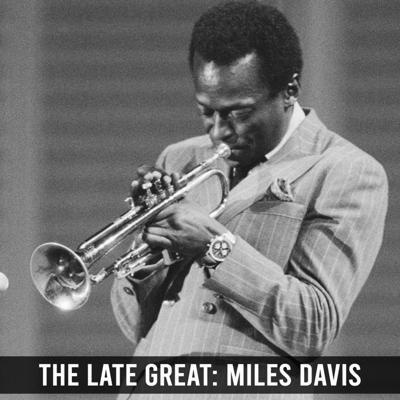 Cover art for The Late Great: Miles Davis