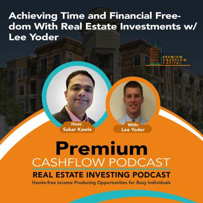 Cover art for SK120 - Achieving Time and Financial Freedom With Real Estate Investments w/ Lee Yoder