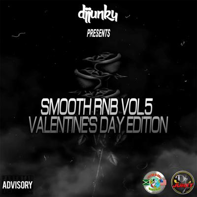Cover art for DJ JUNKY PRESENTS - SMOOTH RNB VOL.5 VALENTINE'S DAY EDITION MIXTAPE