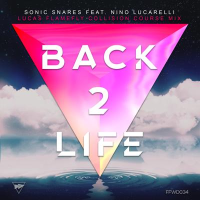 Cover art for Sonic Snares Feat. Nino Lucarelli - Back 2 Life (Lucas Flamefly Collision Course Radio Mix)