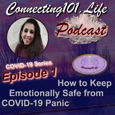 Cover art for COVID - 19 Series Ep 1: How to Keep Yourself Emotionally Safe from COVID-19 Panic