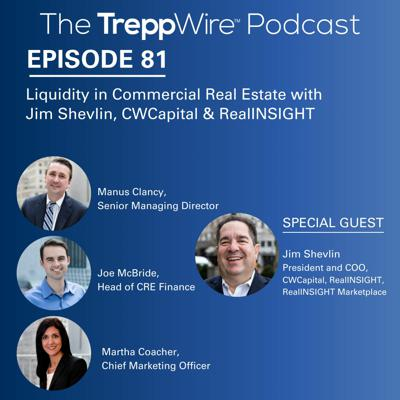Cover art for 81. Liquidity in Commercial Real Estate with Jim Shevlin, CWCapital and RealINSIGHT
