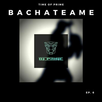 Cover art for Ep. 6 - Prime Bachateame